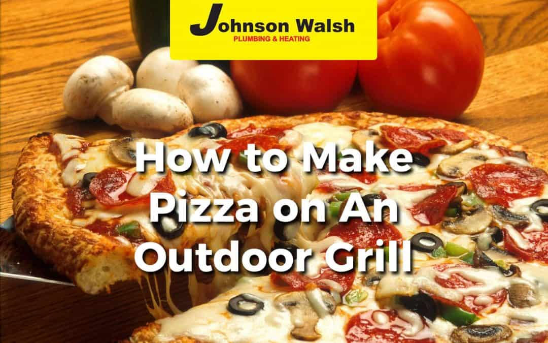How to Make Pizza on An Outdoor Grill